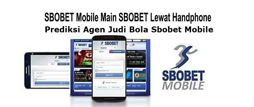 Prediksi judi bola Sbobet mobile